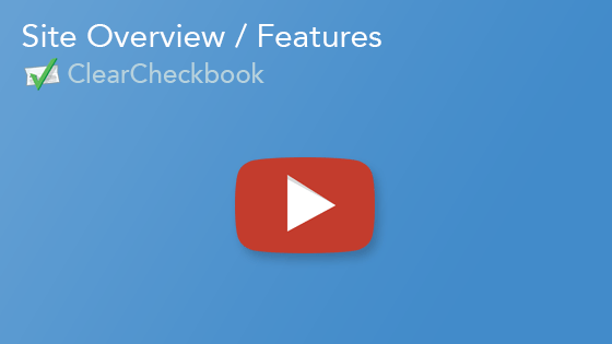 View the ClearCheckbook Site Overview on Youtube